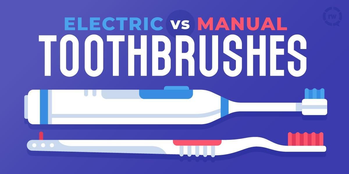 Electrical or Manual Toothbrush: Which is Better?