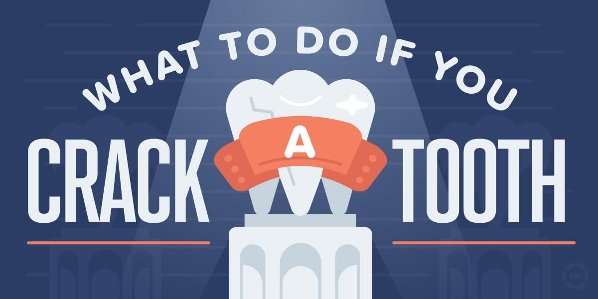 What to do if You Crack a Tooth